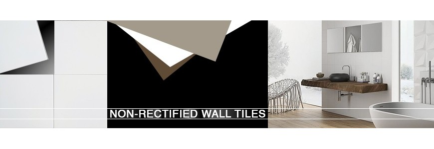 Non Rectified Ceramic Wall Tiles | Sydney & Melbourne Supplier
